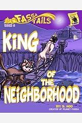 Book 6: King of the Neighborhood (Fassa Tails 1) Kindle Edition