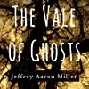 The Vale of Ghosts