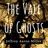 The Vale of Ghosts: The Archaust Saga, Book 1
