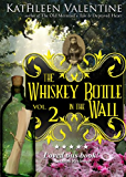 The Whiskey Bottle in the Wall: Volume 2 (Secrets of Marienstadt)