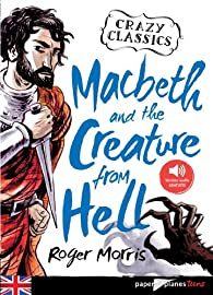 Macbeth and the Creature from Hell - Livre + mp3 par Roger Morris