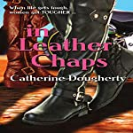 In Leather Chaps: Jean and Rosie Series, Volume 3 | Catherine Dougherty