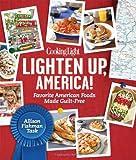 Cooking Light Lighten Up, America!: Favorite American Foods Made Guilt-Free