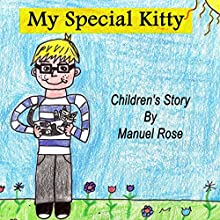 My Special Kitty Audiobook by Manuel Rose Narrated by Melissa Rose, Manuel Rose