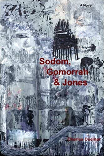 Sodom, Gomorrah & Jones: Charles Deemer: 9780985073022: Amazon com
