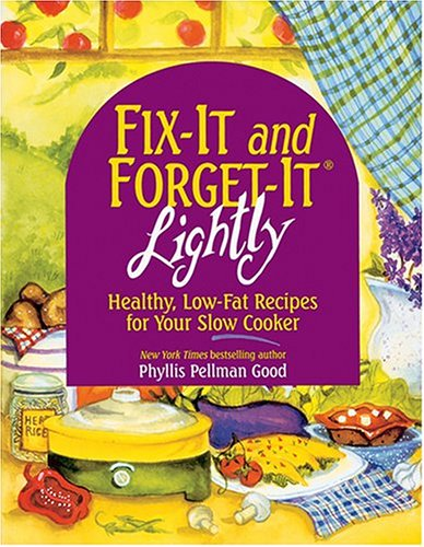 FIX-IT and FORGET-IT LIGHTLY : Healthy, Low-Fat Recipes for Your Slow Cooker