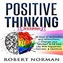 Positive Thinking: 30 Days of Motivation and Affirmations: Change Your