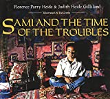 Front cover for the book Sami and the Time of the Troubles by Florence Parry Heide