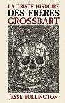 La triste histoire des frères Grossbart par Bullington