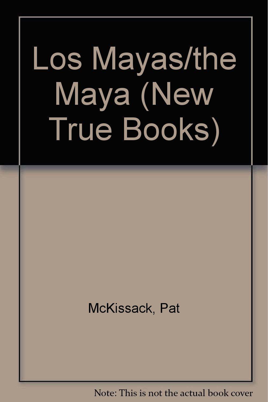 Los Mayas/the Maya (New True Books) (Spanish Edition)