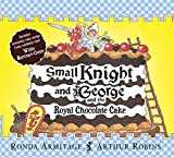 Small Knight and George and the Royal Chocolate Cake