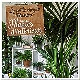 """Afficher """"La petite encyclo Rustica des plantes d'intérieur"""""""