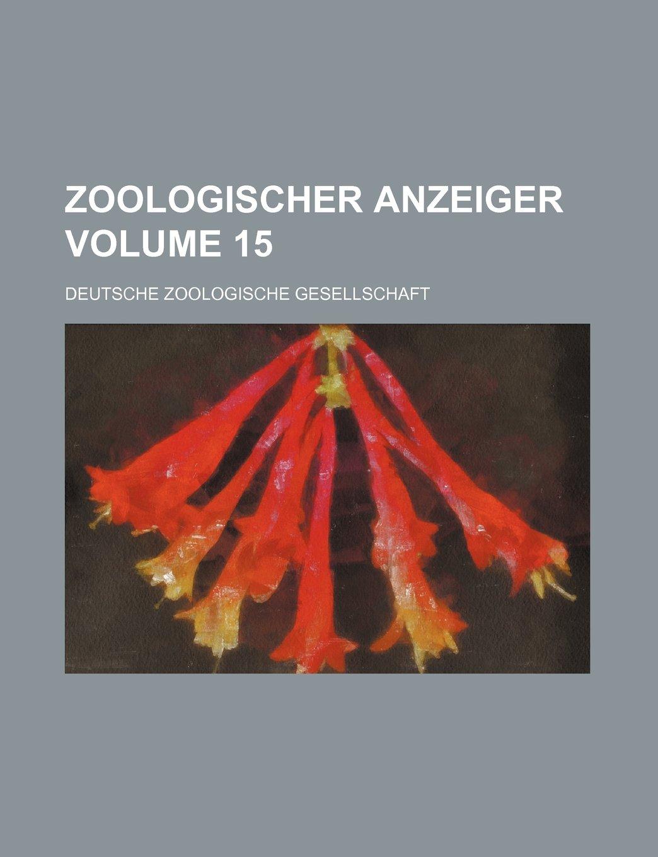 Zoologischer Anzeiger Volume 15 pdf