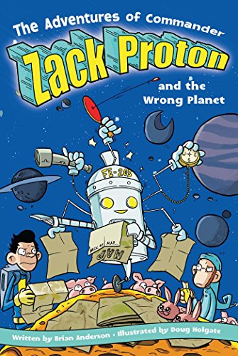 The Adventures of Commander Zack Proton and the Wrong Planet