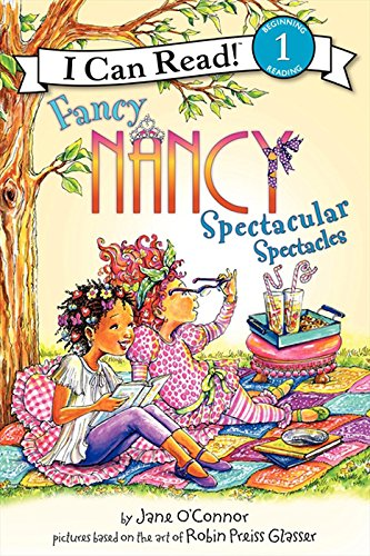 Fancy Nancy Spectacular Spectacles ( I Can Read Book Level 1 )