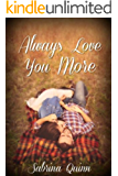 Always Love You More: (Love You More- Book 2)