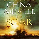 The Scar: New Crobuzon, Book 2