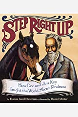 Step Right Up: How Doc and Jim Key Taught the World about Kindness Hardcover