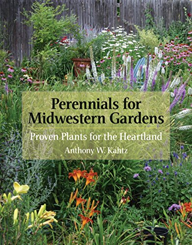 (Perennials for Midwestern Gardens: Proven Plants for the Heartland)