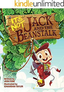 It's Not Jack and the Beanstalk (It's Not a Fairy Tale Book 1)