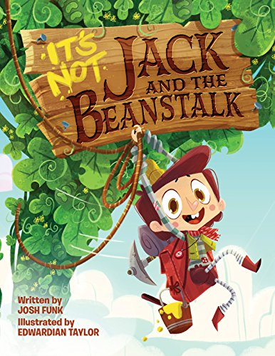 (It's Not Jack and the Beanstalk (It's Not a Fairy Tale))