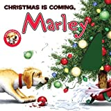 Christmas Is Coming, Marley, John Grogan, 0061989223