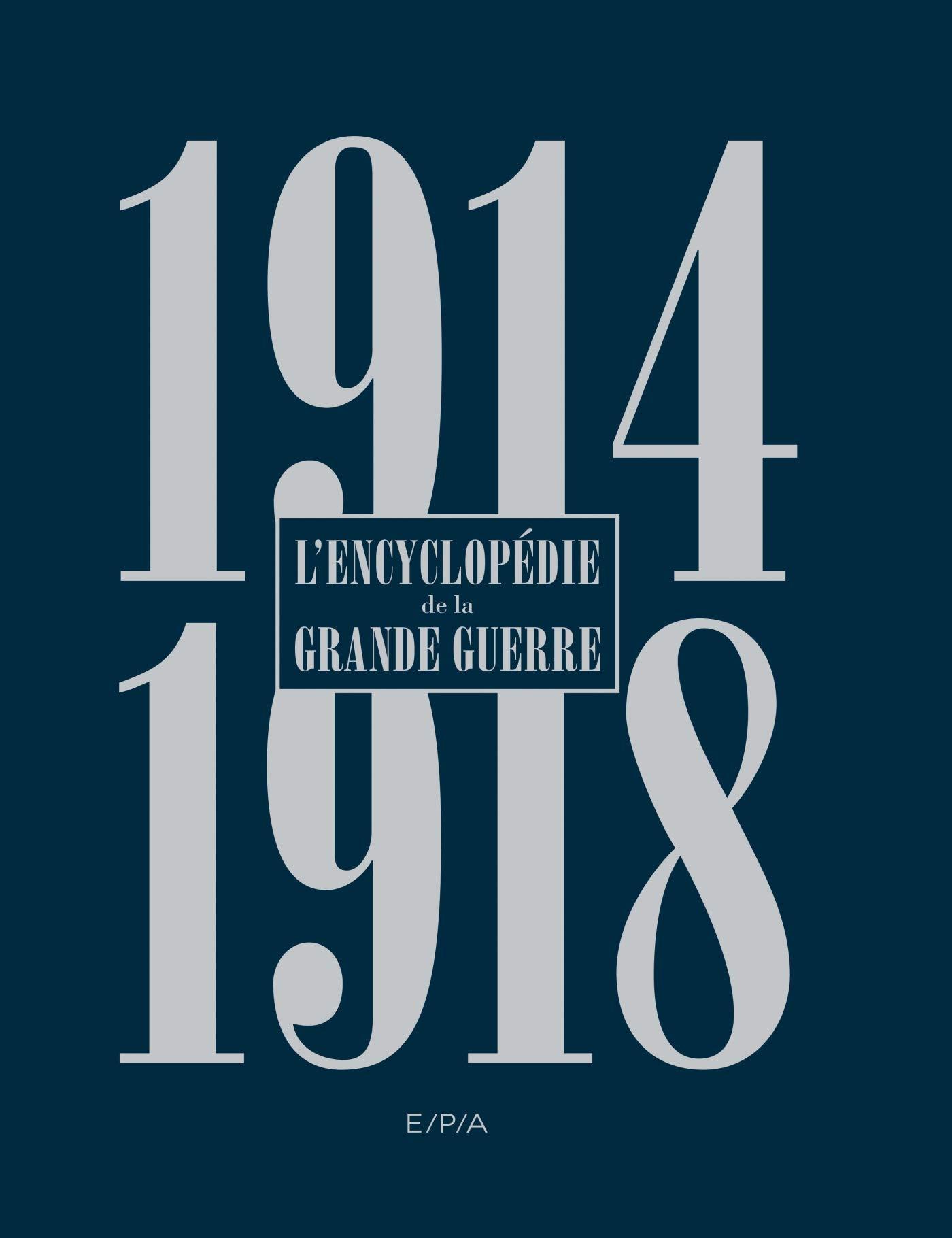 Amazon.fr - Encyclopédie de la Grande Guerre 1914-1918 - Nouvelle édition -  Collectif - Livres