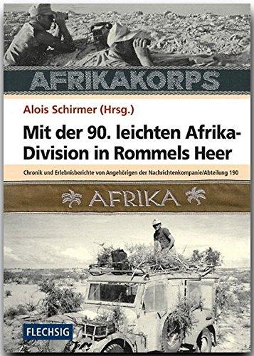 ZEITGESCHICHTE - Mit der 90. leichten Afrika-Division in Rommels Heer - Chronik und Erlebnisberichte von Angehörigen der Nachrichtenkompanie ... Verlag (Flechsig - Geschichte/Zeitgeschichte)