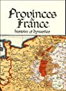 Provinces de France : Histoire et dynasties par Derveaux