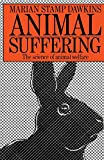 Animal Suffering: The Science of Animal Welfare (Science Paperbacks)