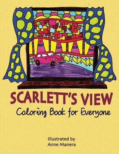 Scarlett's View Coloring Book for Everyone