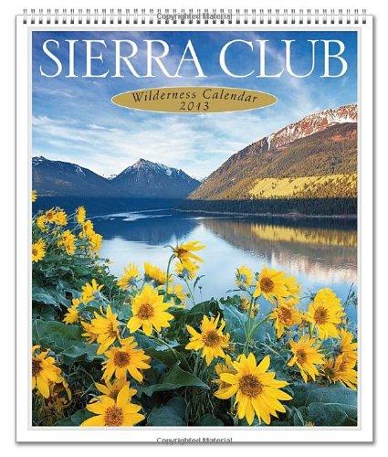Sierra Club 2013 Wilderness Calendar Import It All