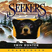 The Last Wilderness: Seekers #4 | Erin Hunter