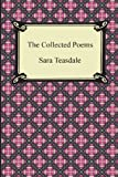 Front cover for the book The Collected Poems of Sara Teasdale by Sara Teasdale