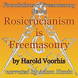 Rosicrucianism is Freemasonry
