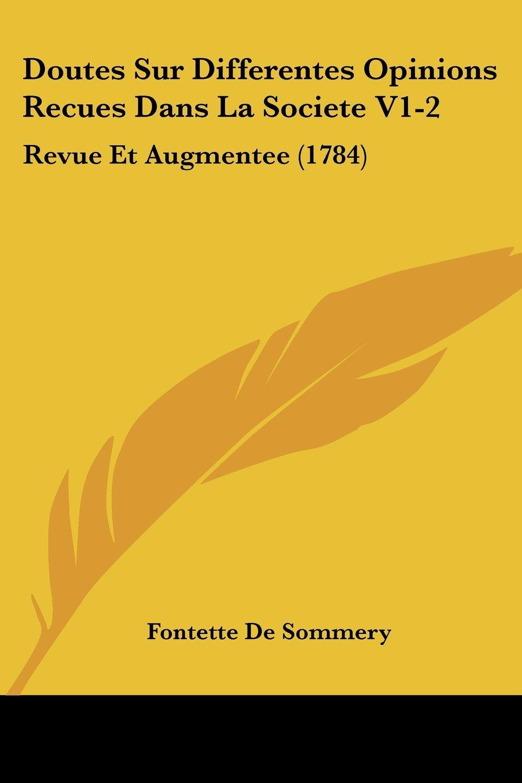 Doutes Sur Differentes Opinions Recues Dans La Societe V1-2: Revue Et Augmentee (1784) ebook
