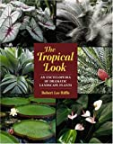 The Tropical Look, Robert L. Riffle and Robert Lee Riffle, 0881924229