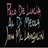 'The Guitar Trio' ; Paco De Lucia, John McLaughlin, Al Di Meola