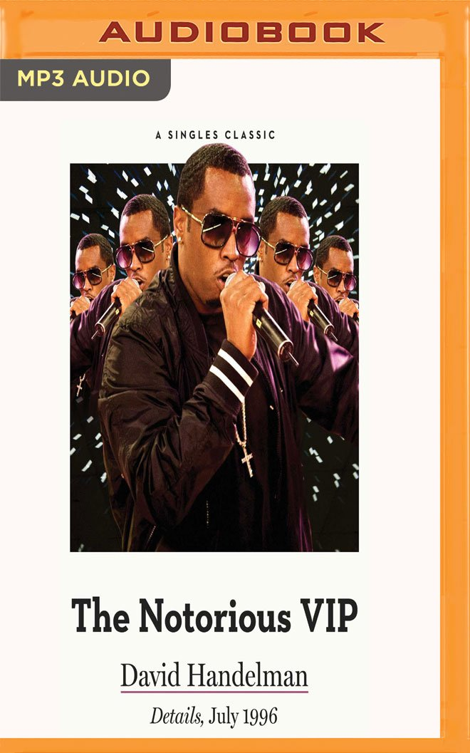 Download The Notorious VIP: All-area Access with Sean Puff Daddy Combs in 1996 during the Height of the East-West Rap War pdf epub