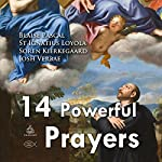 Fourteen Powerful Prayers | Blaise Pascal,St Ignatius Loyola,Soren Kierkegaard