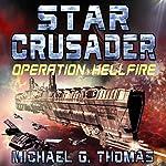 Star Crusader: Operation Hellfire   Michael G. Thomas