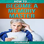 How to Become a Memory Master: Quick Start Guide |  HTeBooks
