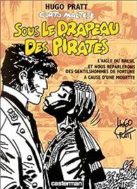 Corto Maltese : Sous le drapeau des pirates par Hugo Pratt