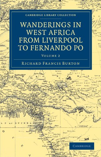 Wanderings in West Africa from Liverpool to Fernando Po: By a F.R.G.S. (Cambridge Library Collection - African Studies) by Cambridge University Press