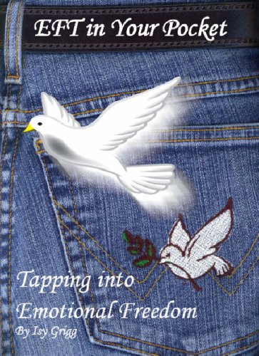 EFT in Your Pocket: Tapping into Emotional Freedom Isy Grigg