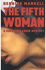 The Fifth Woman (Kurt Wallander Mystery Book 6) Kindle Edition