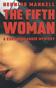 The Fifth Woman Kurt Wallander Mystery Book 6 border=