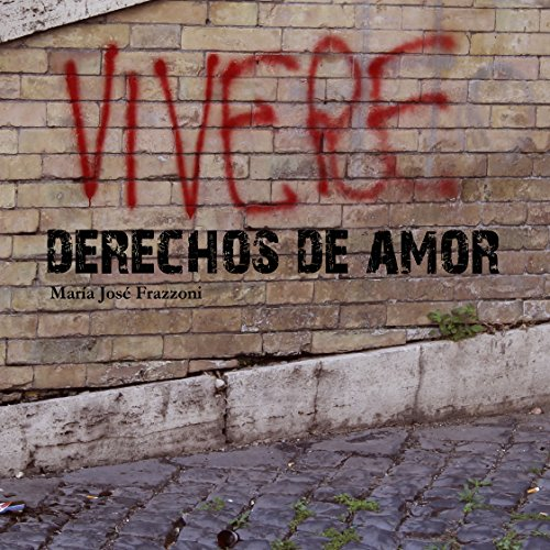 Descargar Libro Derechos De Amor Maria Jose Frazzoni