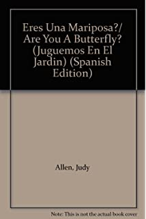 Eres Una Mariposa?/ Are You A Butterfly? (Juguemos En El Jardin)