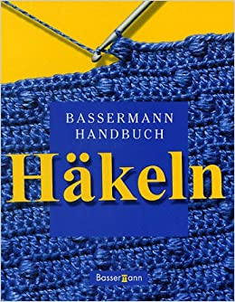 Bassermann Handbuch Häkeln Amazonde Heidi Fuchs Maria Natter Bücher